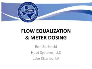 FLOW EQUALIZATION  & METER DOSING
