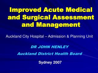 Improved Acute Medical and Surgical Assessment and Management