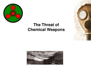 The Threat of Chemical Weapons