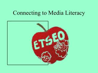 Connecting to Media Literacy