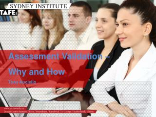 Assessment Validation –  Why and How Tony Auciello