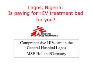 Lagos, Nigeria:  Is paying for HIV treatment bad for you?