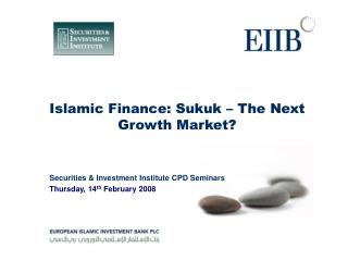 Islamic Finance: Sukuk – The Next Growth Market?