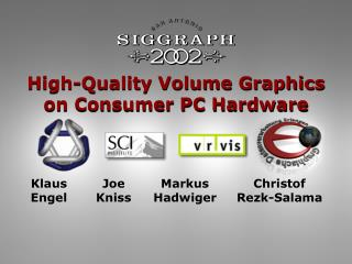 High-Quality Volume Graphics  on Consumer PC Hardware
