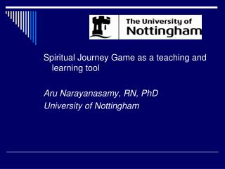 Spiritual Journey Game as a teaching and learning tool Aru Narayanasamy, RN, PhD