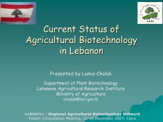 Current Status of                          Agricultural Biotechnology in Lebanon
