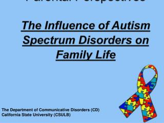 Parental Perspectives The Influence of Autism Spectrum Disorders on Family Life