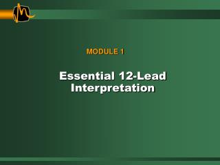 Essential 12-Lead  Interpretation
