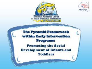 The Pyramid Framework within Early Intervention Programs: