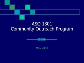 ASQ 1301 Community Outreach Program