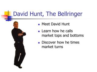 David Hunt, The Bellringer