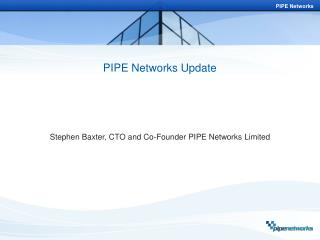 PIPE Networks Update