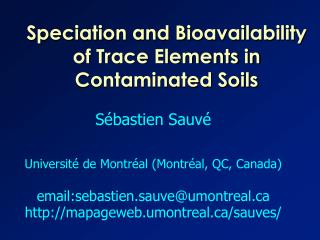 Speciation and Bioavailability of Trace Elements in Contaminated Soils
