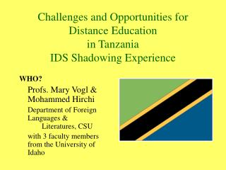 Challenges and Opportunities for Distance Education  in Tanzania IDS Shadowing Experience