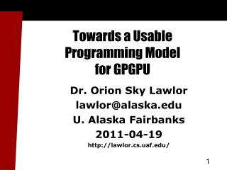 Towards a Usable  Programming Model  for GPGPU