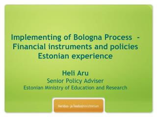 Main Documents shaping the Higher Education (HE) Policy in Estonia