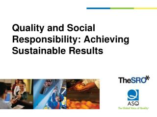 Quality and Social Responsibility: Achieving Sustainable Results