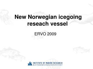 New Norwegian icegoing reseach vessel