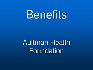 Benefits Aultman Health Foundation
