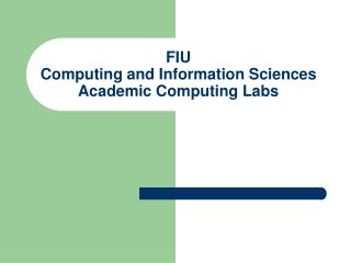 FIU Computing and Information Sciences Academic Computing Labs