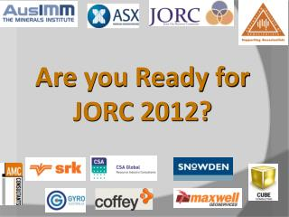 Are you Ready for JORC 2012?
