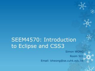 SEEM4570: Introduction to Eclipse and CSS3