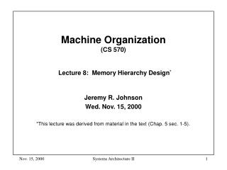 Machine Organization  (CS 570) Lecture 8:  Memory Hierarchy Design *