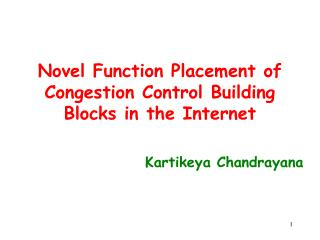 Novel Function Placement of Congestion Control Building Blocks in the Internet