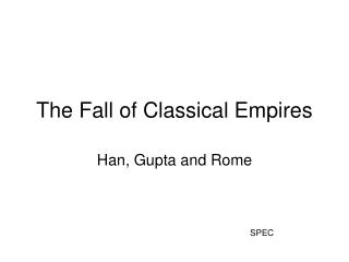 The Fall of Classical Empires