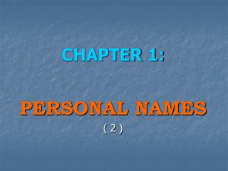 CHAPTER 1: PERSONAL NAMES ( 2 )
