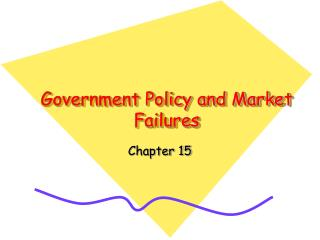 Government Policy and Market Failures