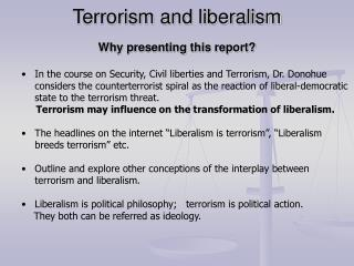 Terrorism and liberalism Why presenting this report?