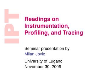 Readings on Instrumentation, Profiling, and Tracing
