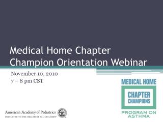 Medical Home Chapter Champion Orientation Webinar
