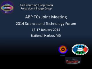 ABP TCs Joint Meeting 2014 Science and Technology Forum 13-17 January 2014 National Harbor, MD