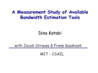 A Measurement Study of Available Bandwidth Estimation Tools