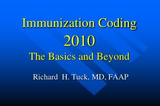 Immunization Coding   2010 The Basics and Beyond