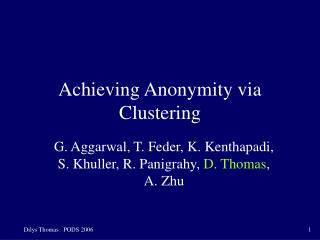 Achieving Anonymity via Clustering