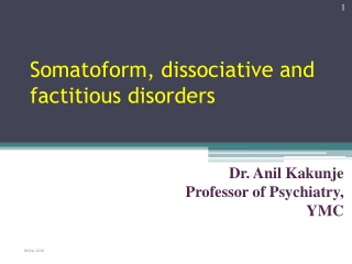 Somatoform, dissociative and factitious disorders