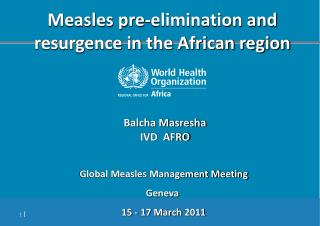 Measles pre-elimination and resurgence in the African region