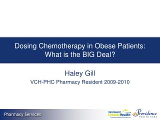 Dosing Chemotherapy in Obese Patients: What is the BIG Deal?