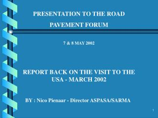 PRESENTATION TO THE ROAD  PAVEMENT FORUM 7 & 8 MAY 2002