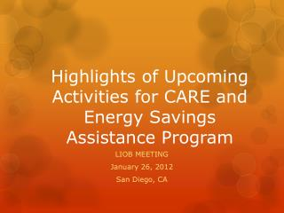 Highlights of Upcoming Activities for CARE and Energy Savings Assistance Program