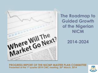 The Roadmap to Guided Growth of the Nigerian NICM 2014-2024