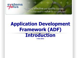 Application Development Framework (ADF) Introduction 5-Oct-2012