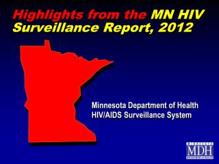 Highlights from the  MN HIV Surveillance Report, 2012