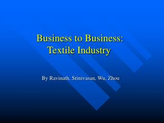 Business to Business:  Textile Industry