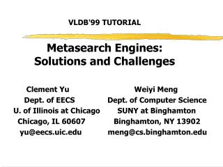 VLDB'99 TUTORIAL Metasearch Engines:  Solutions and Challenges