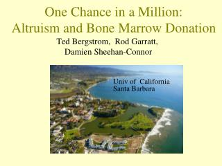 One Chance in a Million: Altruism and Bone Marrow Donation