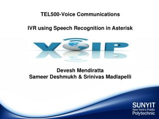 TEL500-Voice Communications IVR using Speech Recognition in Asterisk Devesh Mendiratta